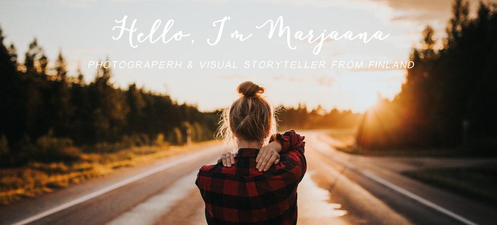 Marjaana Tasala - photographer & visual storyteller - valokuvaaja & tarinankertoja