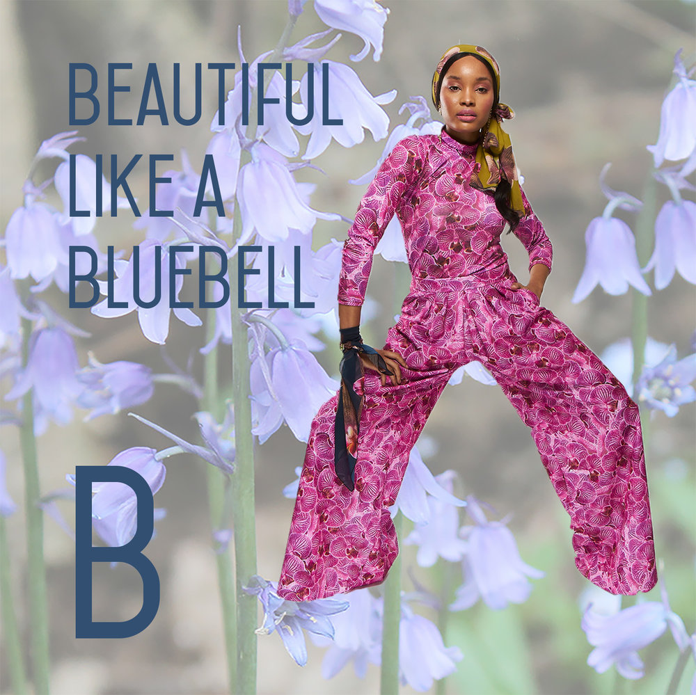 B for beautiful, bluebell, blessings, and being alive!
