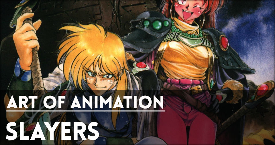 Website-ArtOfAnimation-Slayers.jpg