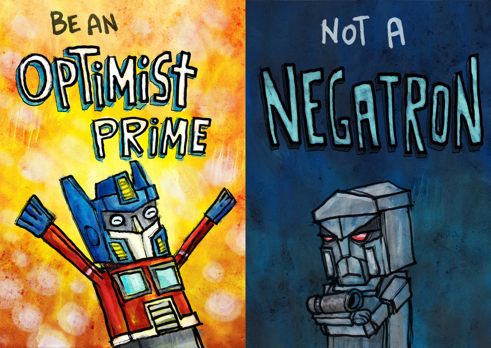 Currently Hanging in My Office Image Source: http://avid.deviantart.com/art/Optimist-Prime-178004809