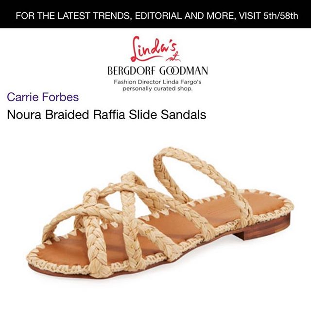 Thank you for including us @lindasatbg xo. @bergdorfs  Link in bio! Or shop here: https://www.bergdorfgoodman.com/p/carrie-forbes-noura-braided-raffia-slide-sandals-prod142210044 . #raffiasandals #bergdorfgoodman  #sandals #carrieforbesinc #bg #bgny #fifthavenue