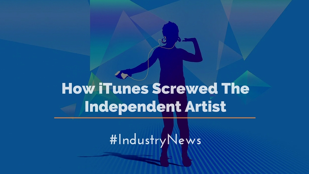 How iTunes Quietly Screwed Independent Artists