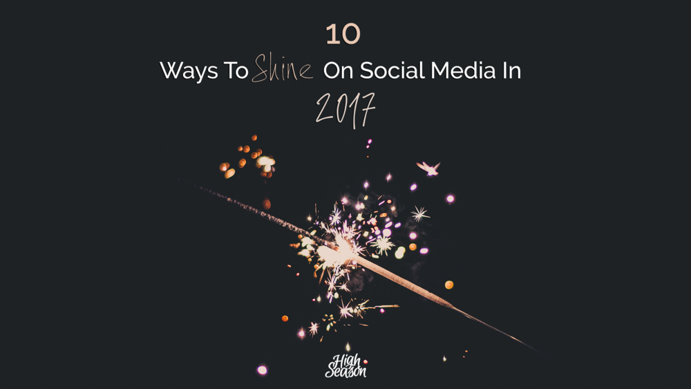 10-Social-Media-Tips-2017-Simple-Header-Social-Media-High-Season
