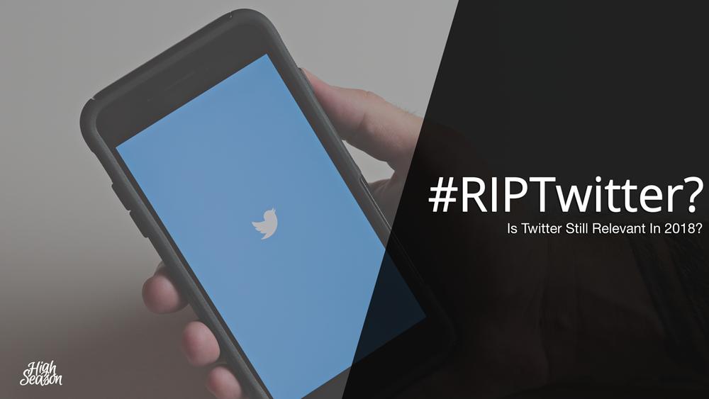 Twitter-Still-Relevant-2018-Header.png