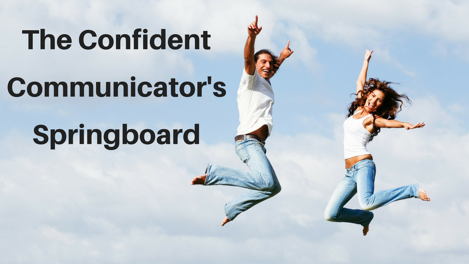 The Confident Communicator's Springboard.png