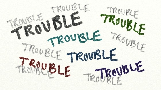 troublesss.JPG