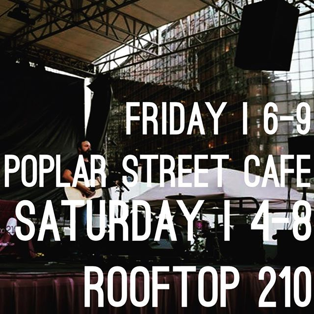 Playing at @poplartapas tonight from 6-9.  Out at @rooftop210 from 4-8 tomorrow.  Let's get the month of May started off right!