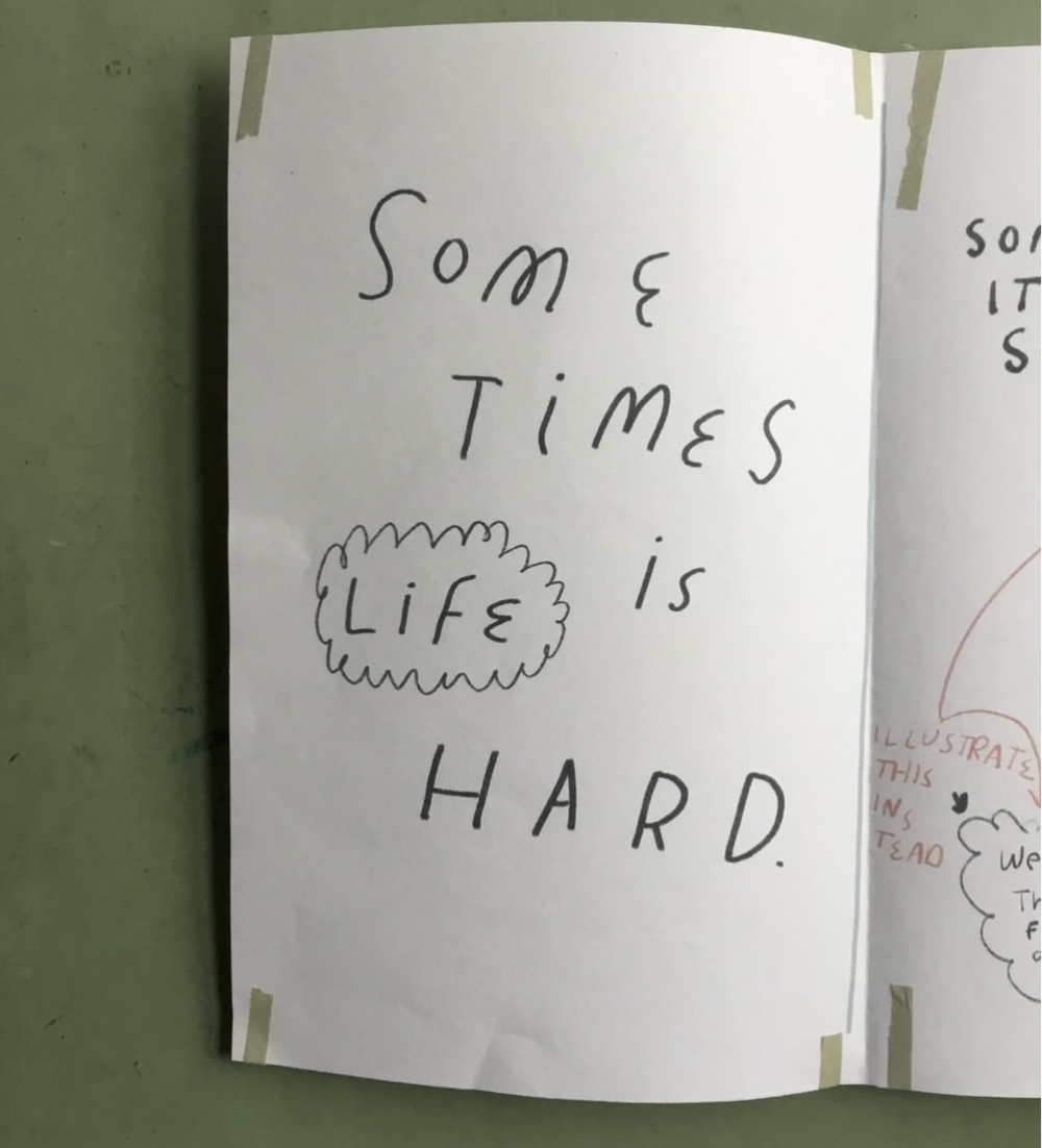 """""""Some times life is hard"""" illustration from Ava Puckett's zine"""