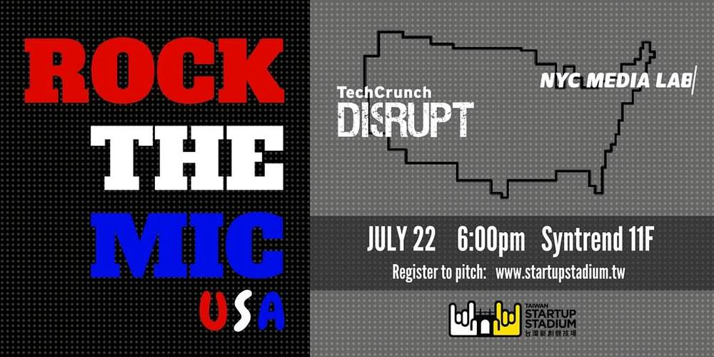 Rock-the-Mic-USA_Taiwan_startup_stadium_Techcrunch_Disrupt_NYC_Media_Lab_pitch_startups