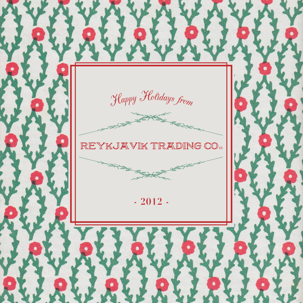 Season's greetings from Reykjavík Trading Co. We thank you for all your love & support as we grow & look forward to 2013…