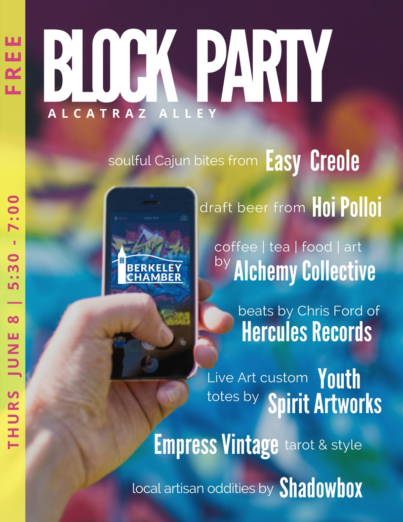 - Join us from 5:30 to 7 pm for a Block Party on Alcatraz Alley (at Adeline St)The party will begin at Easy Creole, located at 1761 Alcatraz Avenue in BerkeleyGet a wristband and enjoy the unique flavors, sounds and artworks of our dynamic South Berkeley small businesses and organizations.*** Free Admission *** Amazing Raffle Prizes *** Food, Beer & Fun ***Brought to you by the Berkeley Chamber of Commerce in collaboration with the Lorin Business Association.