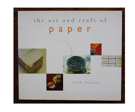The Art and Craft of Paper by Faith Shannon. Well loved book, complete with coffee cup stain on the cover.
