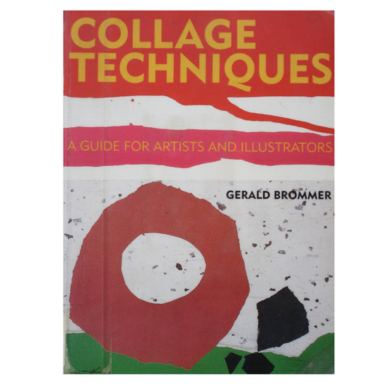 Collage Techniques: A Guide for Artists and Illustrators (book cover)