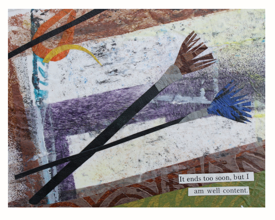 """It ends too soon, but I am well content. (2017). Picture poem. Layered paper collage on 4"""" x 5"""" mixed media paper."""