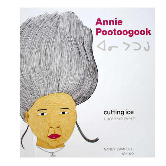 Annie Pootoogook: Cutting Ice (cover)