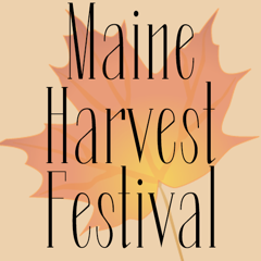 Maine Harvest Festival, Bangor, Maine November 17 and 18, 2018