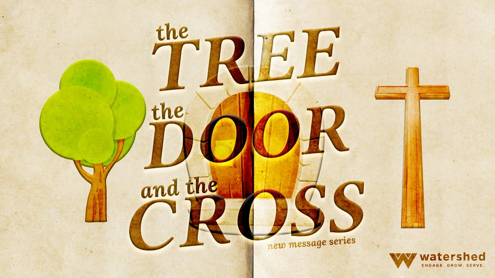 Message 1 - The Tree, The Door, and The Cross