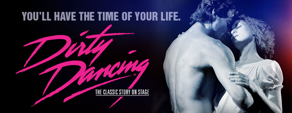 Dirty Dancing - The Classic Story on Stage — Sight-Loss Support ...