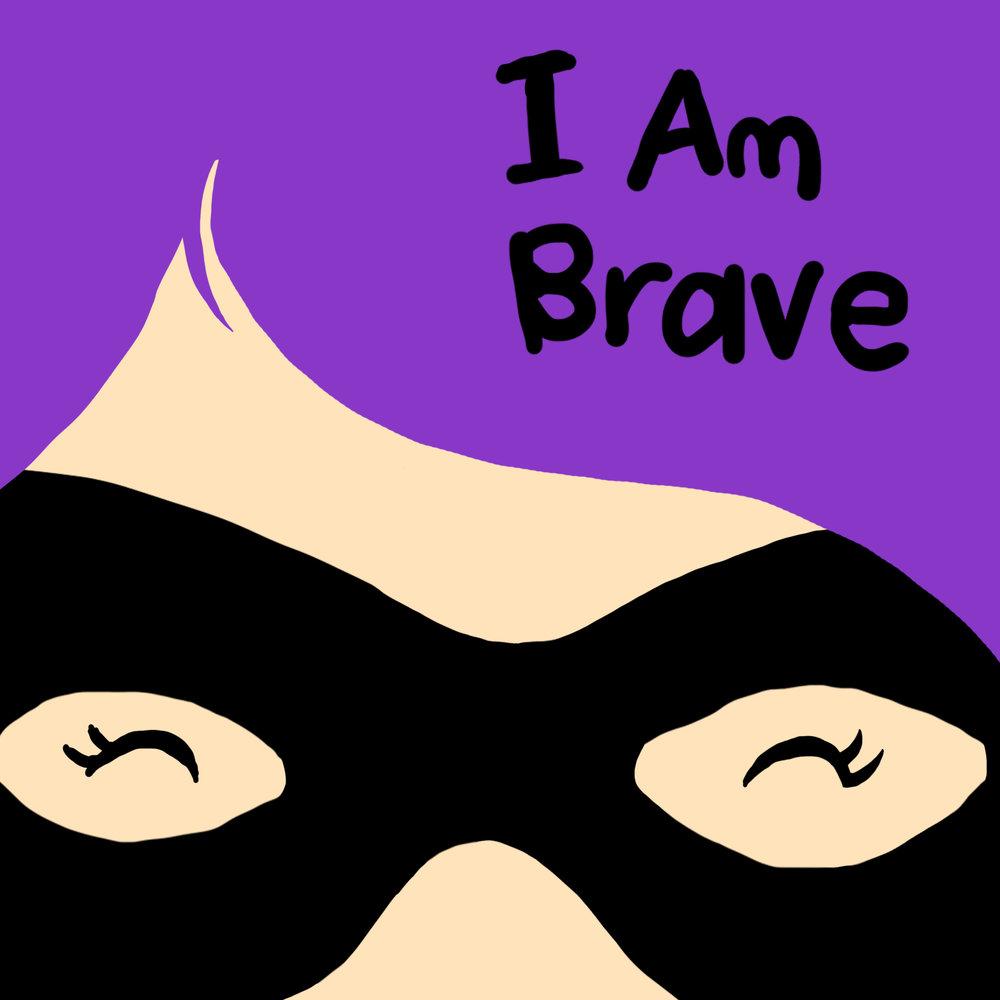 I Am Brave.jpg