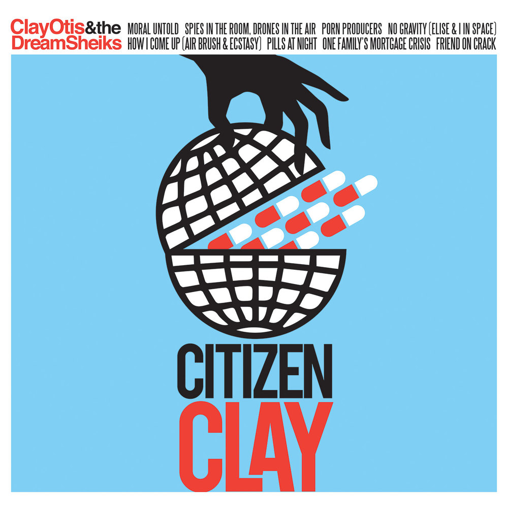 Clay Otis & The Dream Sheiks - Citizen Clay