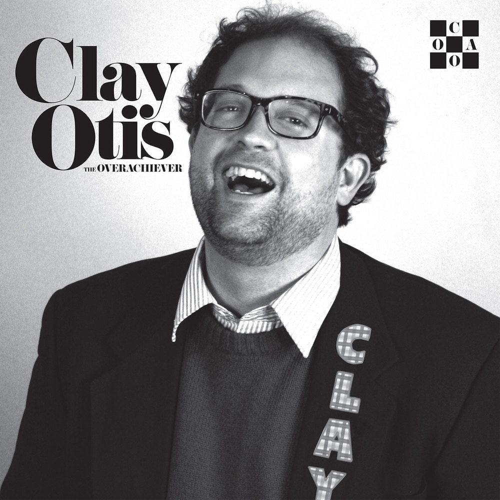 Clay Otis - The Overachiever