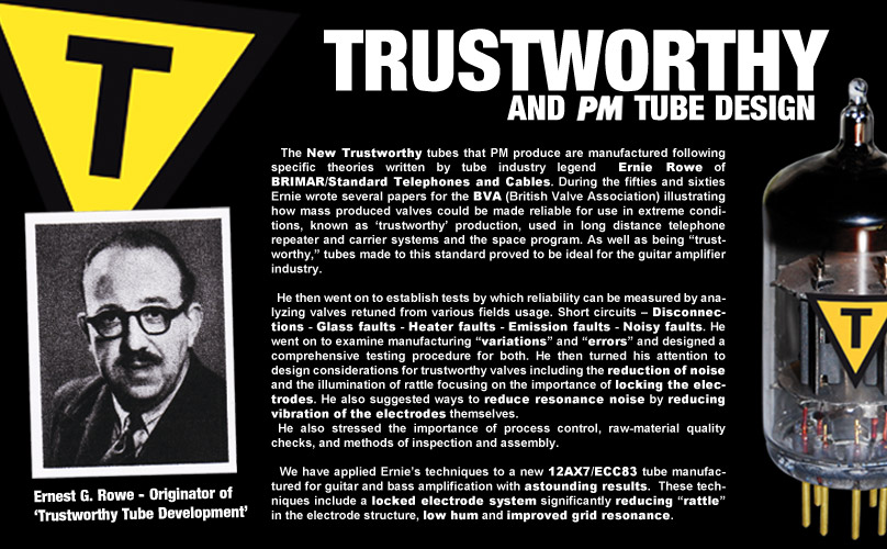 PM's new 'TRUSTWORHTY' 12AX7T/ECC83T follows Ernie Rowe's design principals for production the ultimate 12AX7 preamp tube.