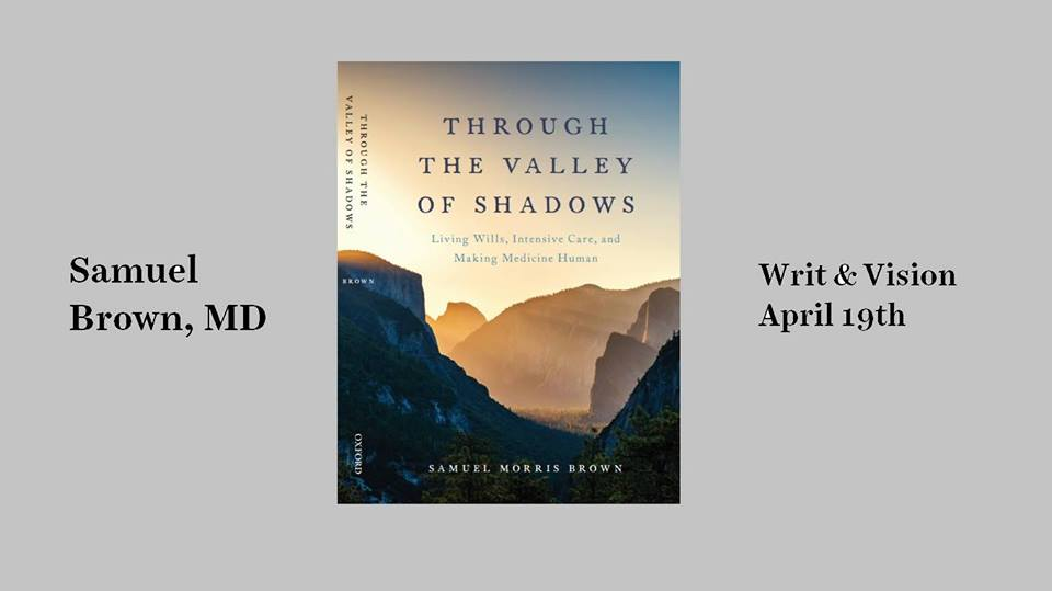 Join us Tuesday, April 19th, at 7 pm for a discussion with renowned scholar Samuel Brown of his new book Through the Valley of Shadows: Living Wills, Intensive Care, and Making Medicine Human. Joining Sam for the conversation will be George Handley and Sierra Debenham. Grounded in years of clinical experience and critical research, Sam's book directly addresses the feelings, difficulties, and issues that so often affect individuals and families dealing with end-of-life care and death. This event is free and open to the public, and light refreshments will be served.
