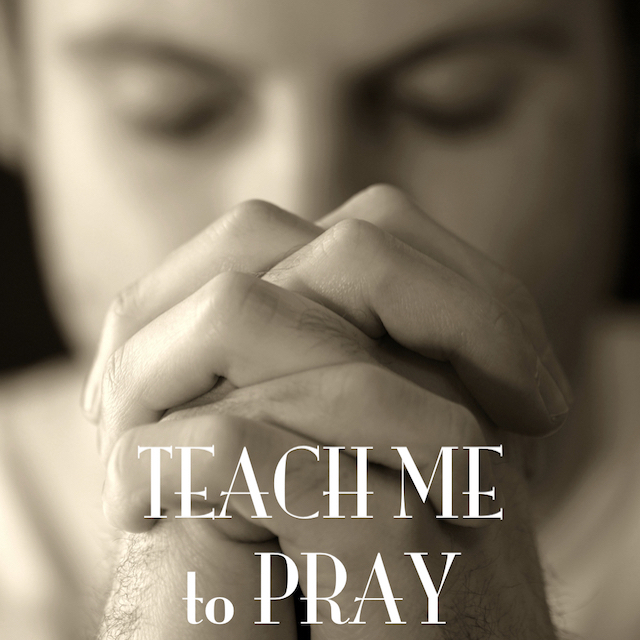 Teach Me to Pray.006.jpeg