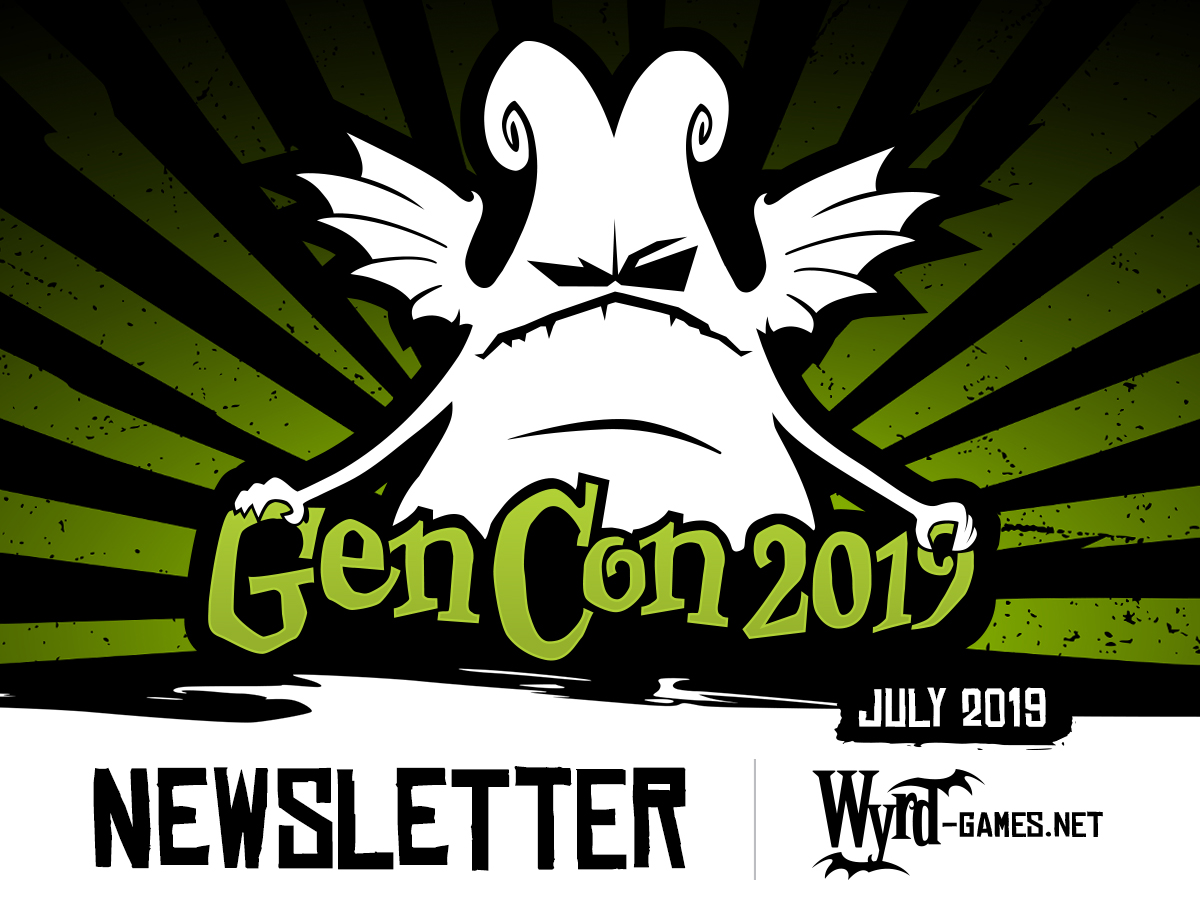 Wyrd at Gen Con 2019 Newsletter — Wyrd Games