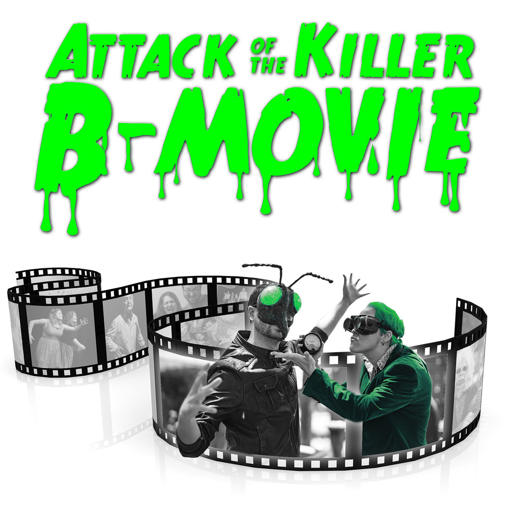 Attack of the Killer B-Movie!    3pm & 6pm - Globe 2