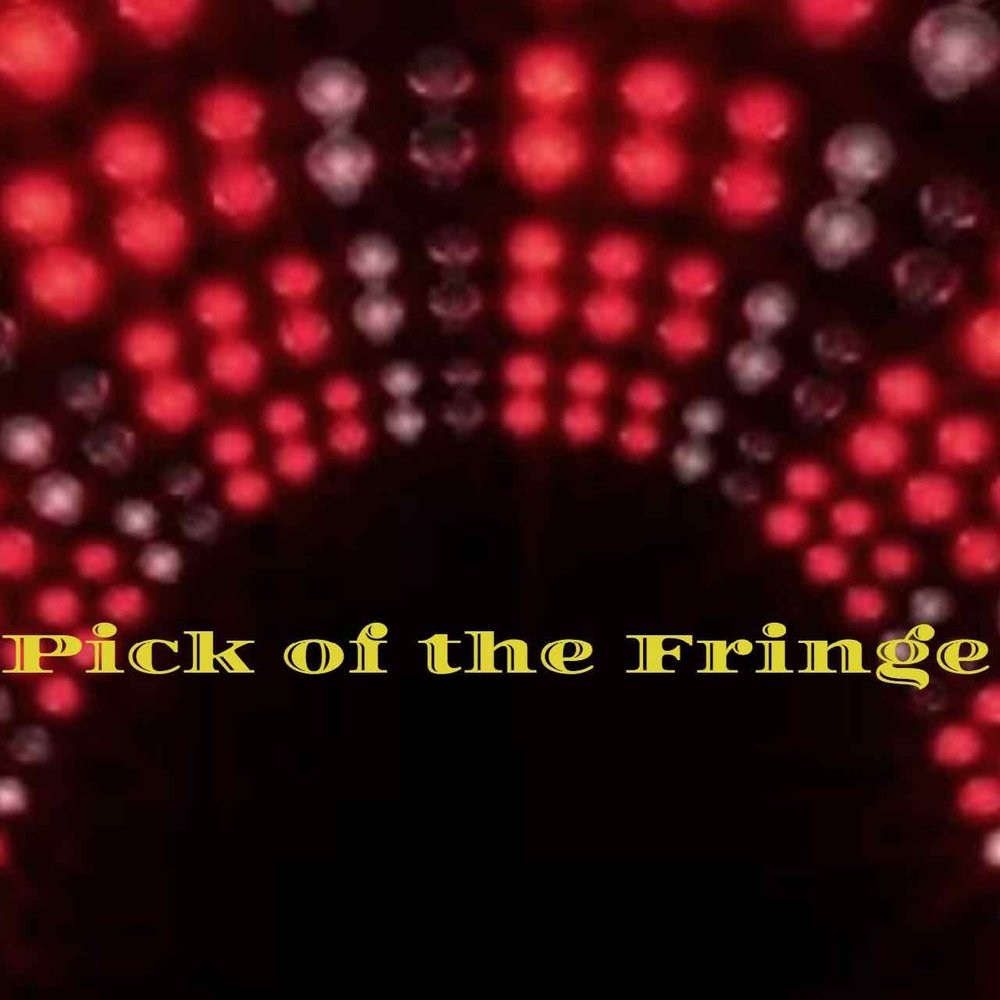 Pick of the Fringe    9:30pm - The Royal Chamber