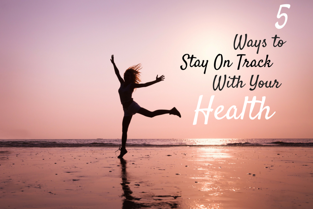 Happy Healthy Souls - 5 Ways to Stay On Track with Yours Health
