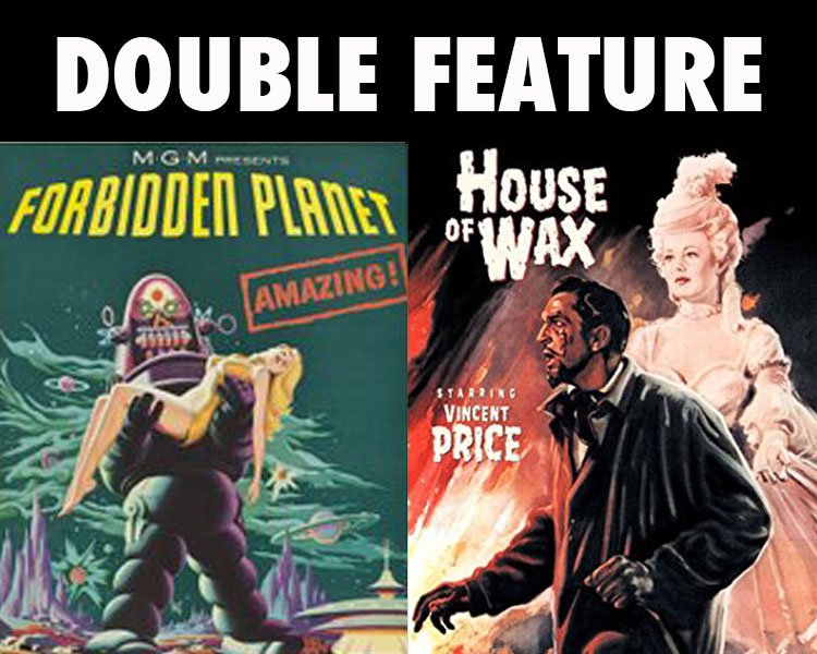 Double Feature: Forbidden Planet / House of Wax - Forbidden Planet:In this sci-fi classic, a spacecraft travels to the distant planet Altair IV to discover the fate of a group of scientists sent there decades earlier. When Commander John J. Adams (Leslie Nielsen) and his crew arrive, they discover only two people: Dr. Morbius (Walter Pidgeon) and his daughter, Altaira (Anne Francis), who was born on the remote planet. Soon, Adams begins to uncover the mystery of what happened on Altair IV, and why Morbius and Altaira are the sole survivors.House of Wax (1953):Wax sculptor Henry (Vincent Price) is horrified to learn that his business partner, Matthew (Roy Roberts), plans on torching their wax museum to collect on the insurance policy. Henry miraculously survives a fiery confrontation with Matthew and re-emerges some years hence with a museum of his own. But when the appearance of Henry's new wax sculptures occurs at the same time that a number of corpses vanish from the city morgue, art student Sue Allen (Phyllis Kirk) begins suspecting wrongdoing.Saturday, June 24 | 8 p.m.