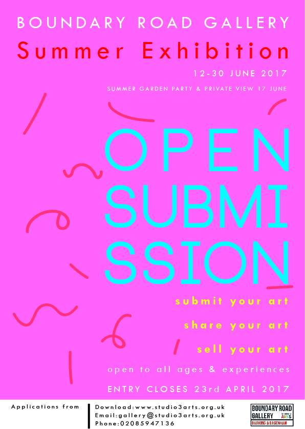 Studio 3 Arts are delighted to announce an Open Call for submissions for the Boundary Road Gallery's first Summer Exhibition. Studio 3 Arts are marking their 30th birthday year, with an outstanding creative programme of exhibitions and artist residencies in the gallery, that shine a light and celebrate local artists and work created in response to the borough and its residents. The exhibition is a great opportunity and time to bring together a really diverse range of work that represents and celebrates what is happening in the arts in the borough right now. Applications are open to everyone, regardless of age or previous experience. Artist can submit up to two artworks which the gallery panel will select from. Visual arts, crafts, photography, sculpture and outdoor artwork for the garden would all make welcome entries. The exhibition will run from 12 – 30 June, with a public Summer Garden Party and Private View on Saturday 17th June 12pm-6pm. Entry closes for all submission on Sunday 23rd April. Application forms and details can be requested at gallery@studio3arts.org.uk or downloaded here. As the Gallery programme continues to progress, we are always on the look out for exciting and dynamic contemporary artists to exhibit their work with us. If you are interested in collaborating with us, or offering your skills and time as party gallery team, please contact gallery@studio3arts.org.uk for more information.