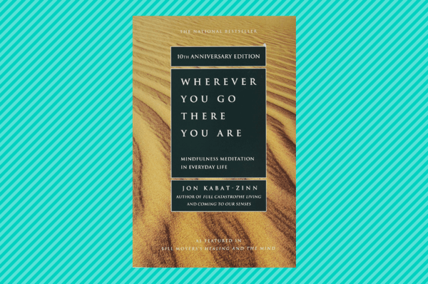 wherever you go there you are meditation books