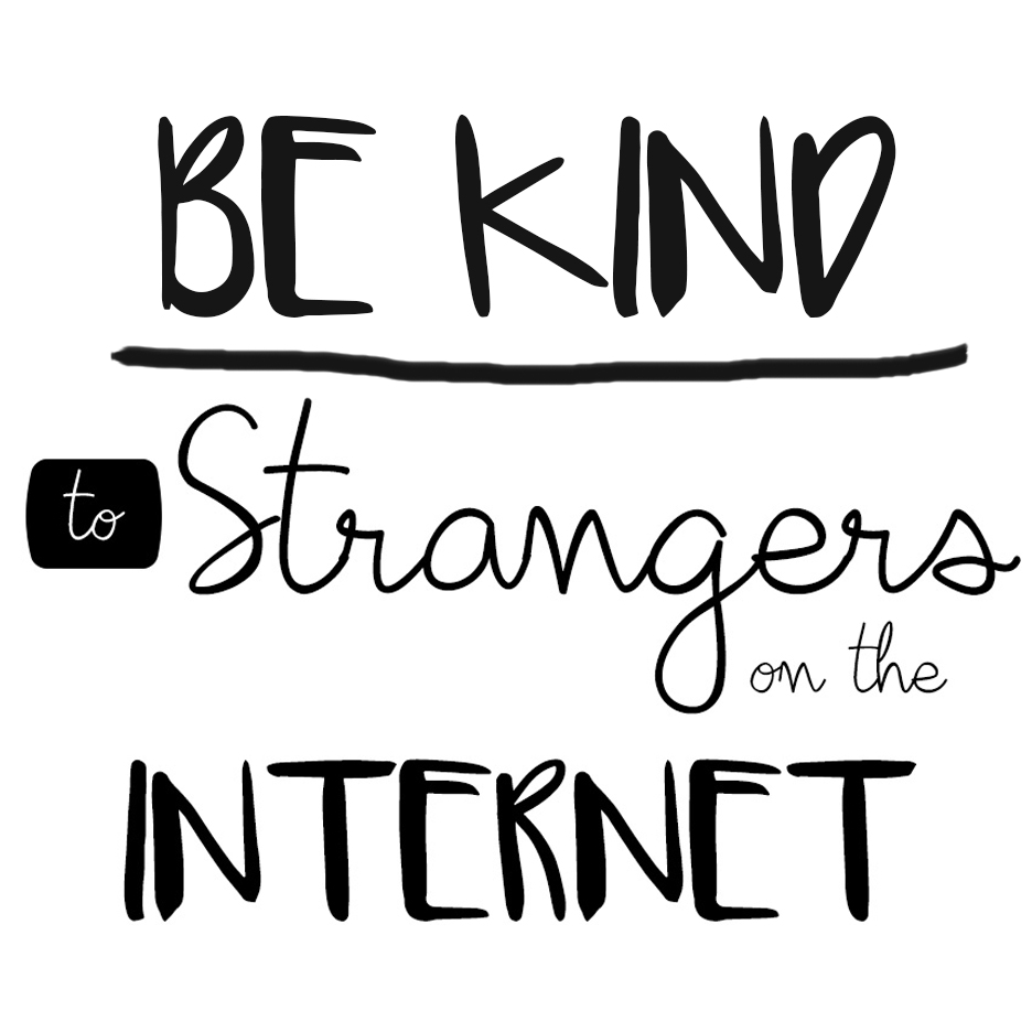 Be Kind to Strangers on the Internet