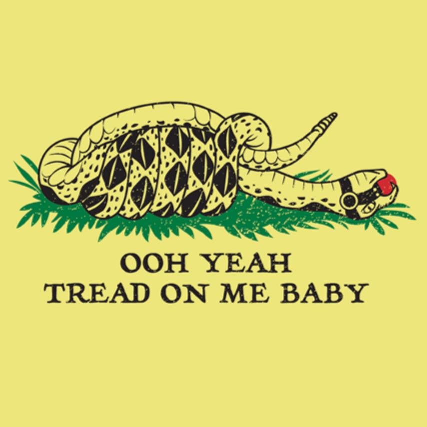 Tread On Me, Baby