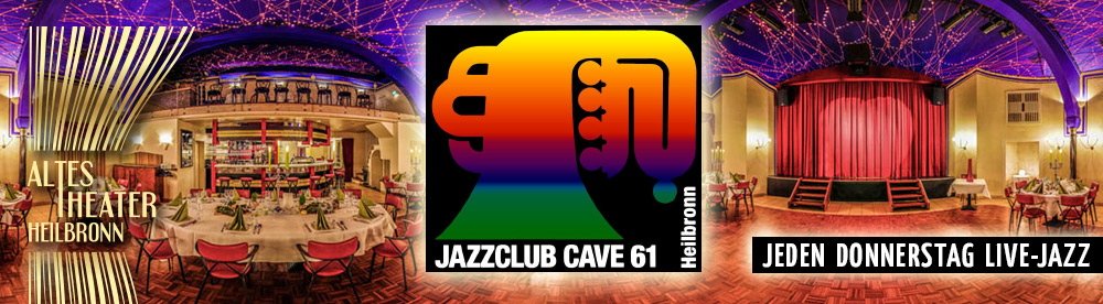 CAVE 61 ALTES THEATER Heilbronn JAZZ