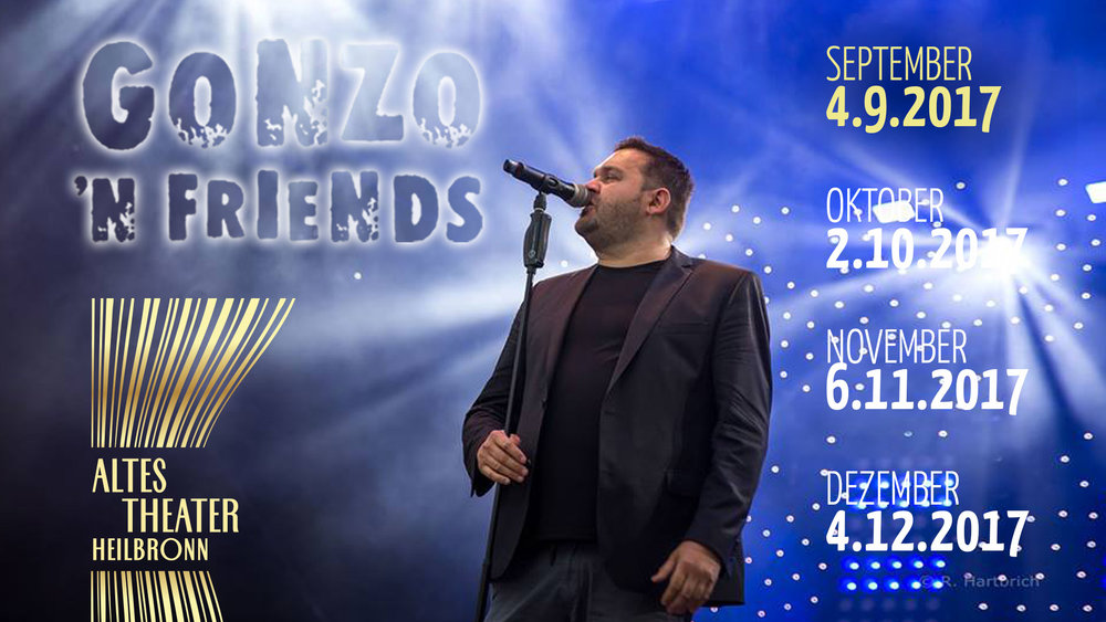 Gonzo N Friends im ALTES THEATER Heilbronn