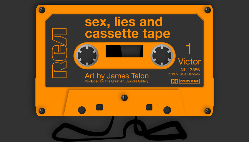 Sex, lies and cassette tape