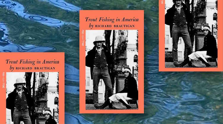 trout-fishing-in-america-richard-brautigan-750.jpg
