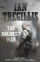 The Coldest War  by Ian Tregillis ~ Completed May 21, 2015