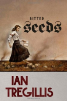 Bitter Seeds  by Ian Tregillis ~ Completed May 20, 2015