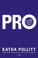 Pro: Reclaiming Abortion Rights  by Katha Pollitt ~ Completed January 2, 2015