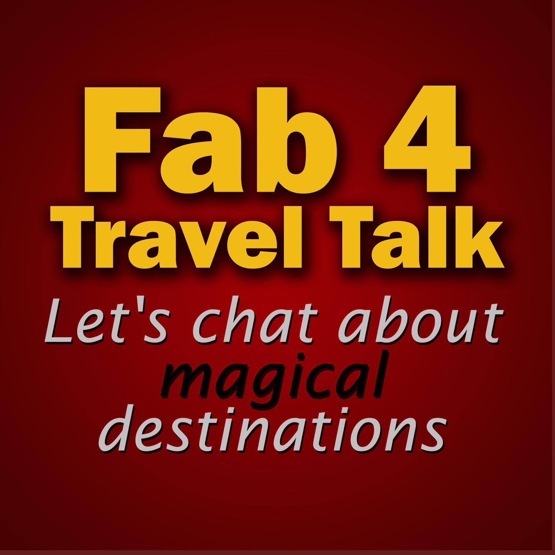 Podcast - Fab4 Travel Talk