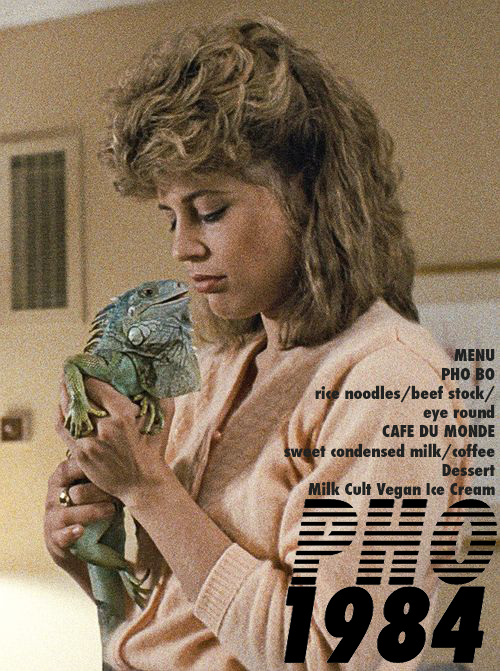 pho 1984 - vietnamese pho bo pop-up with our friend seamuswe hope that our soup recipe does justice to both our year of birth and linda hamilton in what we believe to be one of the greatest films of all time