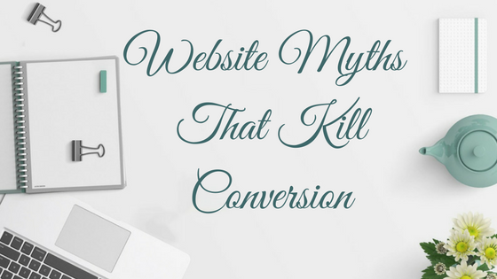 Website Myths That Kill Conversion (1).png