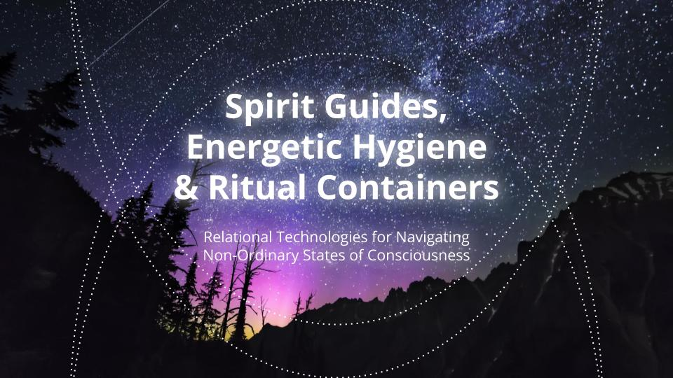 Spirit Guides, Energetic Hygiene and Ritual Containers.jpg
