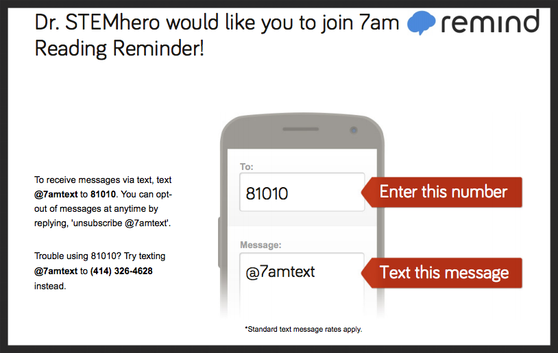 "Help students remember to take a meter reading! Meter reading text message reminders (powered by Remind.com).  The following reminder times are also available, simply text: ""@5pmtext"", ""@7am­text"" , ""@4pm­text"", ""@6pm­text"", ""@8pm­text"" to 81010"