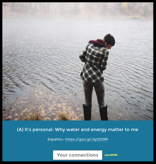 Option: Students research and reflect on the source of their water/energy, and how their lives/communities are shaped by that context.